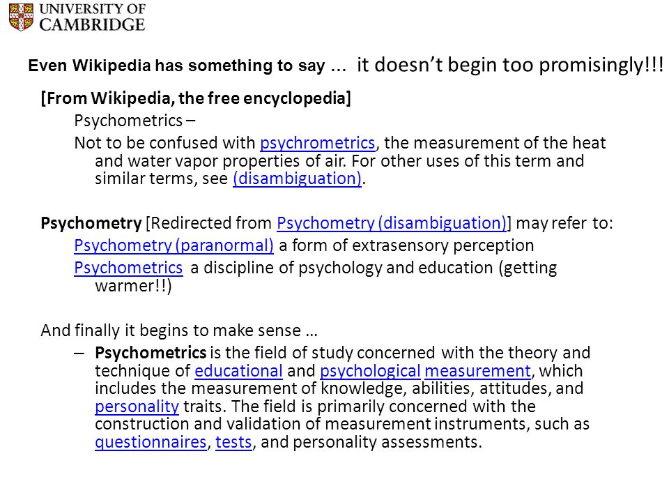 [From Wikipedia, the free encyclopedia] Psychometrics – Not to be confused with psychrometrics, the measurement of the heat and water vapor properties