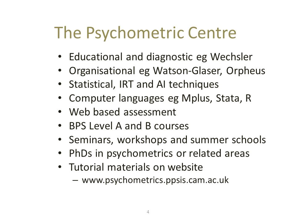 4 The Psychometric Centre Educational and diagnostic eg Wechsler Organisational eg Watson-Glaser, Orpheus Statistical, IRT and AI techniques Computer