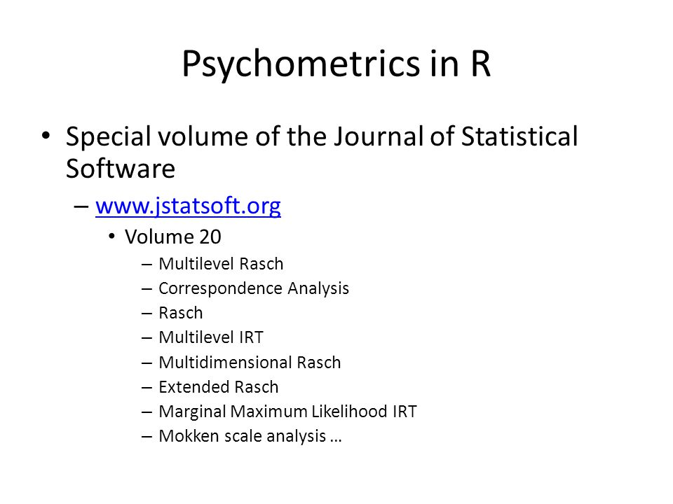 Psychometrics in R Special volume of the Journal of Statistical Software – www.jstatsoft.org www.jstatsoft.org Volume 20 – Multilevel Rasch – Correspo