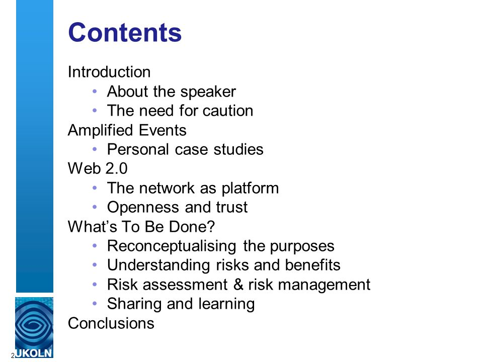 2 Contents Introduction About the speaker The need for caution Amplified Events Personal case studies Web 2.0 The network as platform Openness and trust What's To Be Done.