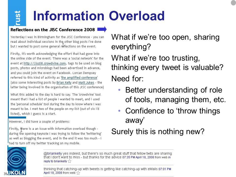39 Information Overload What if we're too open, sharing everything.