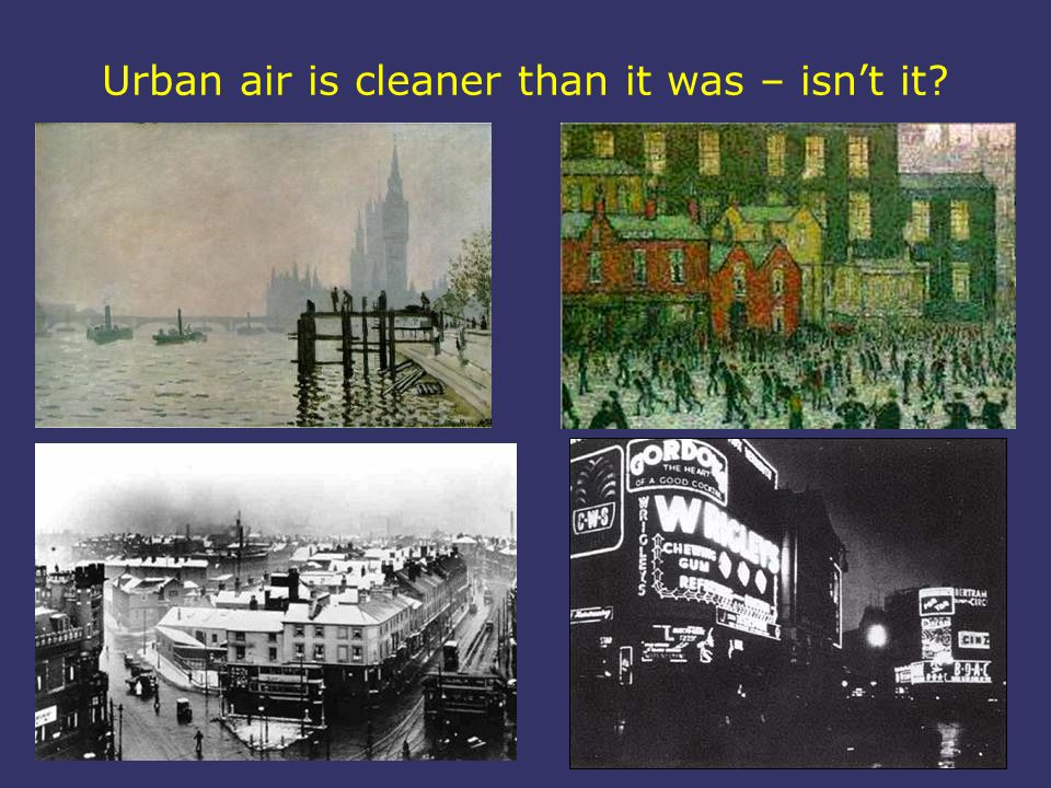 Urban air is cleaner than it was – isn't it