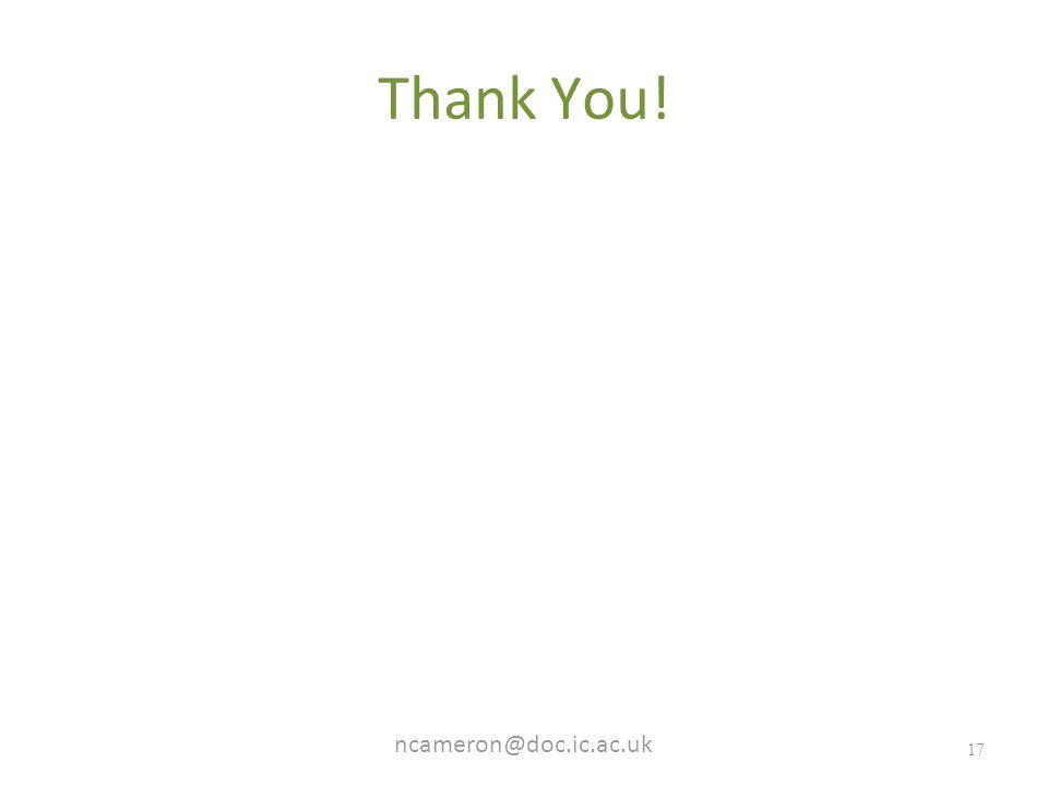 ncameron@doc.ic.ac.uk 17 Thank You!