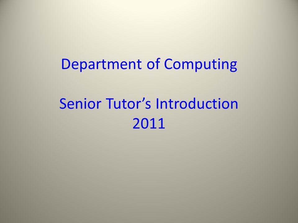 Department of Computing Senior Tutor's Introduction 2011