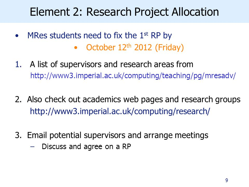 Element 2: Research Project Allocation MRes students need to fix the 1 st RP by October 12 th 2012 (Friday) 1.