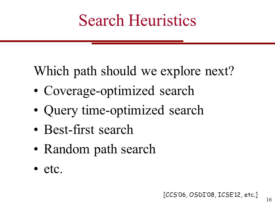 Search Heuristics Which path should we explore next.