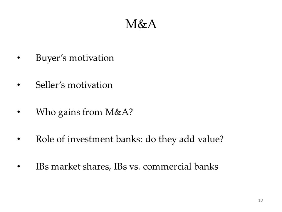 Buyer's motivation Seller's motivation Who gains from M&A.