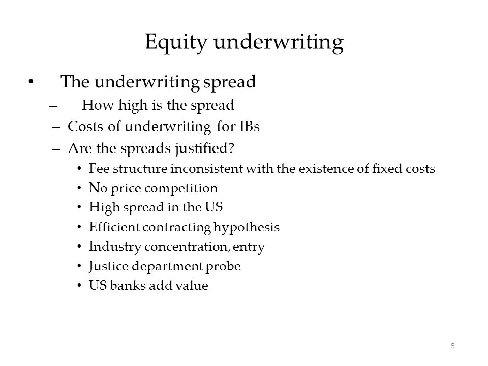 The underwriting spread – How high is the spread – Costs of underwriting for IBs – Are the spreads justified.