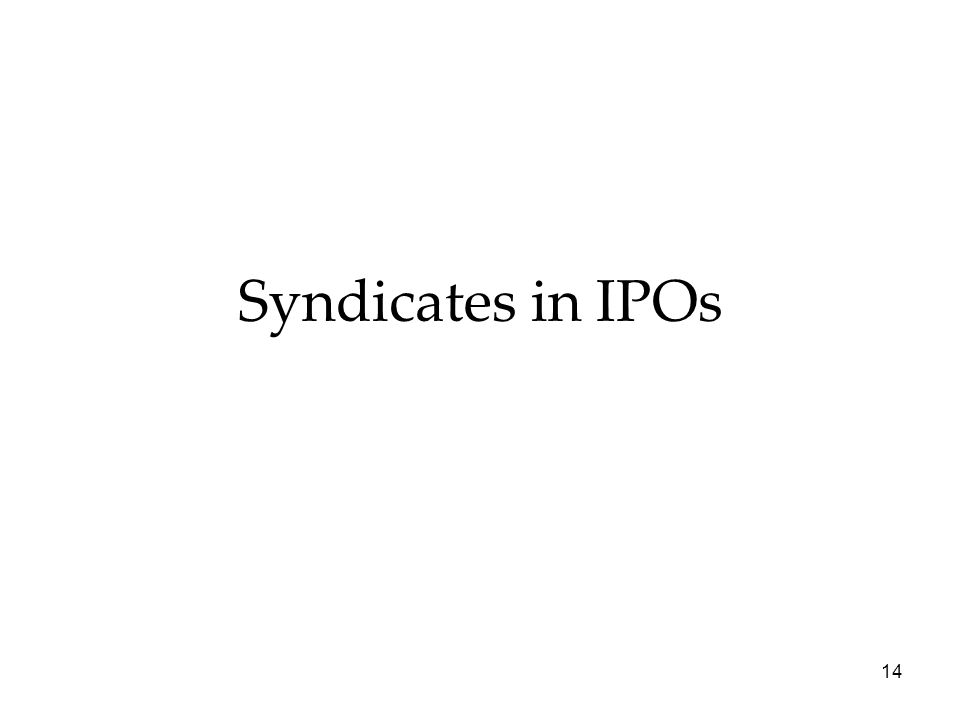 14 Syndicates in IPOs
