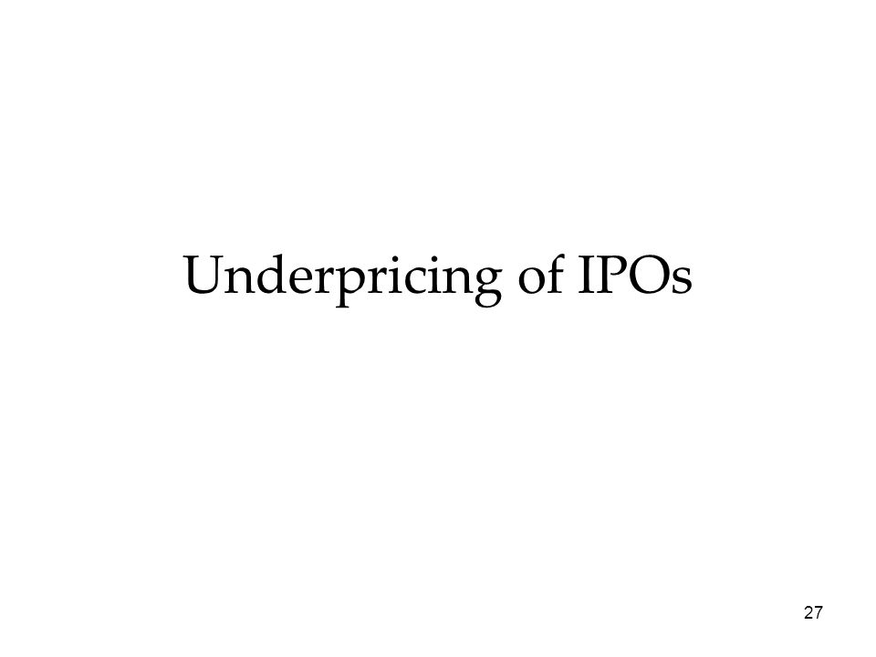 27 Underpricing of IPOs