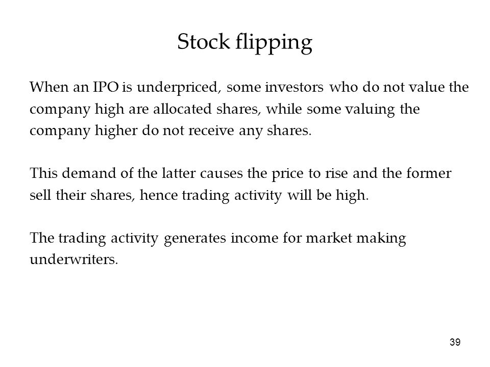 39 When an IPO is underpriced, some investors who do not value the company high are allocated shares, while some valuing the company higher do not rec