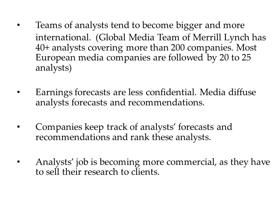 Teams of analysts tend to become bigger and more international.
