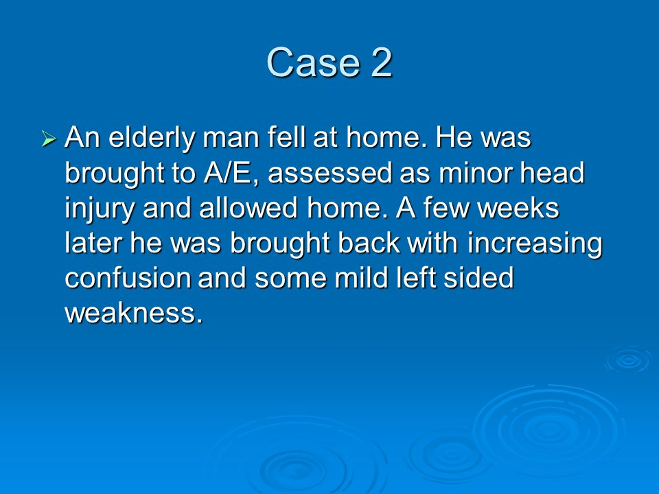 Case 2  An elderly man fell at home.