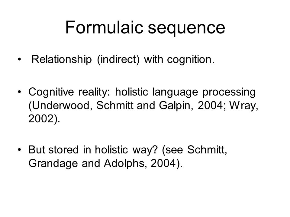 Formulaic sequence Relationship (indirect) with cognition.