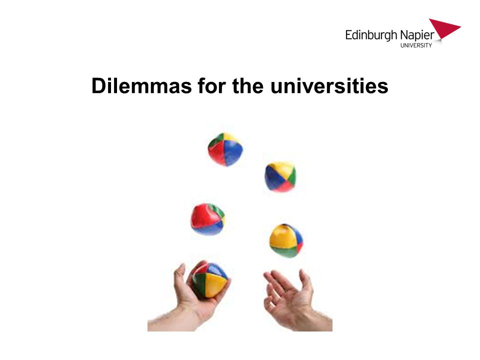 Dilemmas for the universities