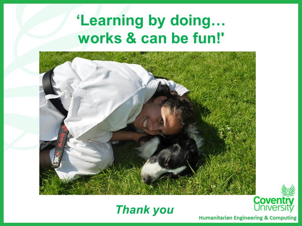 'Learning by doing… works & can be fun! Thank you