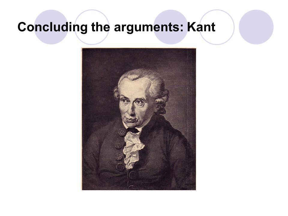 Concluding the arguments: Kant