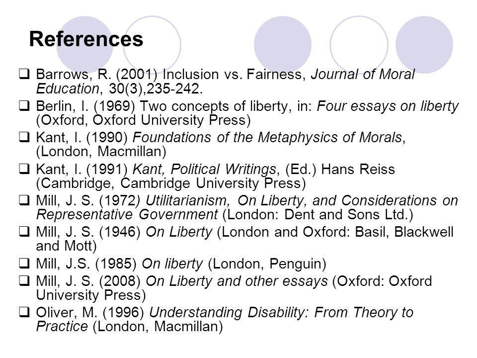 References  Barrows, R. (2001) Inclusion vs. Fairness, Journal of Moral Education, 30(3),235-242.