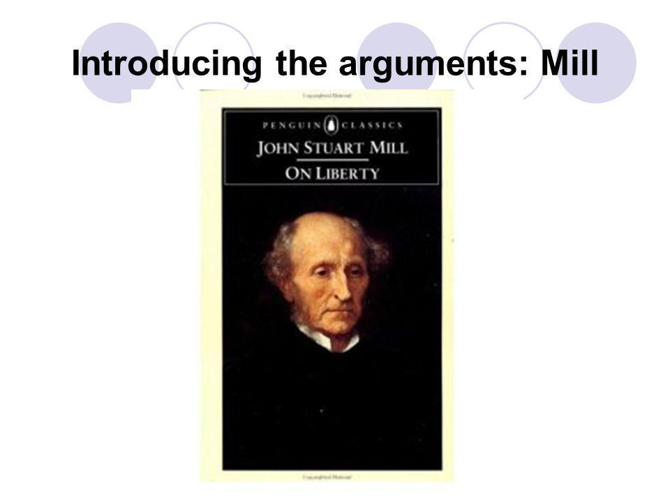 Introducing the arguments: Mill
