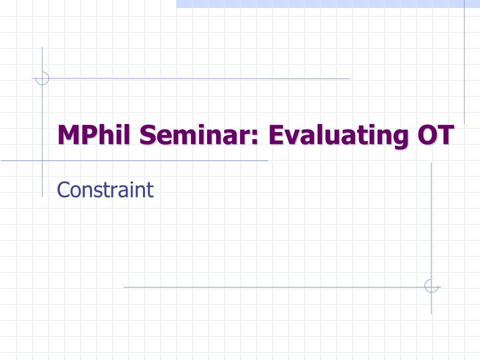 MPhil Seminar: Evaluating OT Constraint
