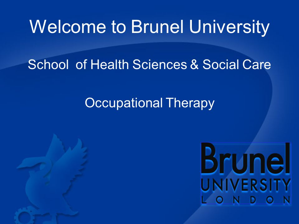 Welcome to Brunel University School of Health Sciences & Social Care Occupational Therapy
