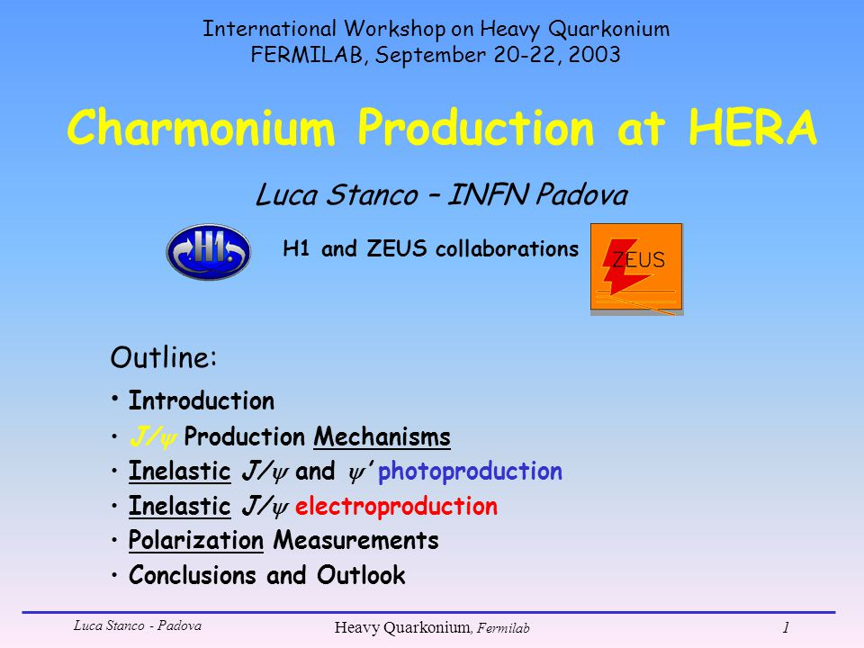 Luca Stanco - Padova Heavy Quarkonium, Fermilab 2 Introduction - I photoproduction (Q 2 < 1 GeV 2 ) scattered e not seen in the main detector electroproduction (2 < Q 2 < 100 GeV 2 ) scattered e detected in calorimeter J/  detected through:  +  -, e + e - decay modes Kinematic variables: