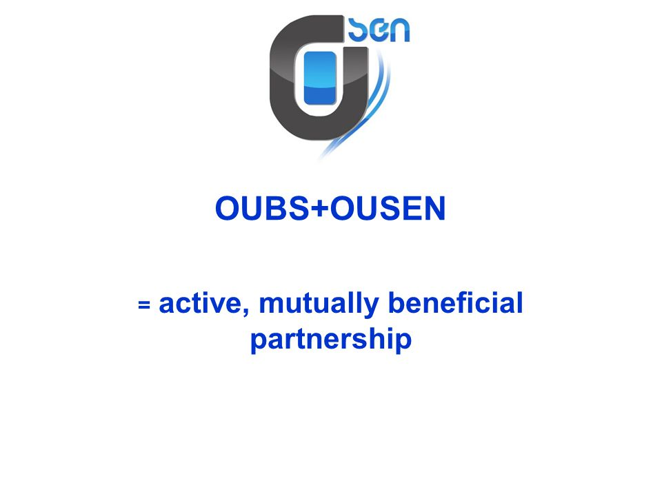 OUBS+OUSEN = active, mutually beneficial partnership