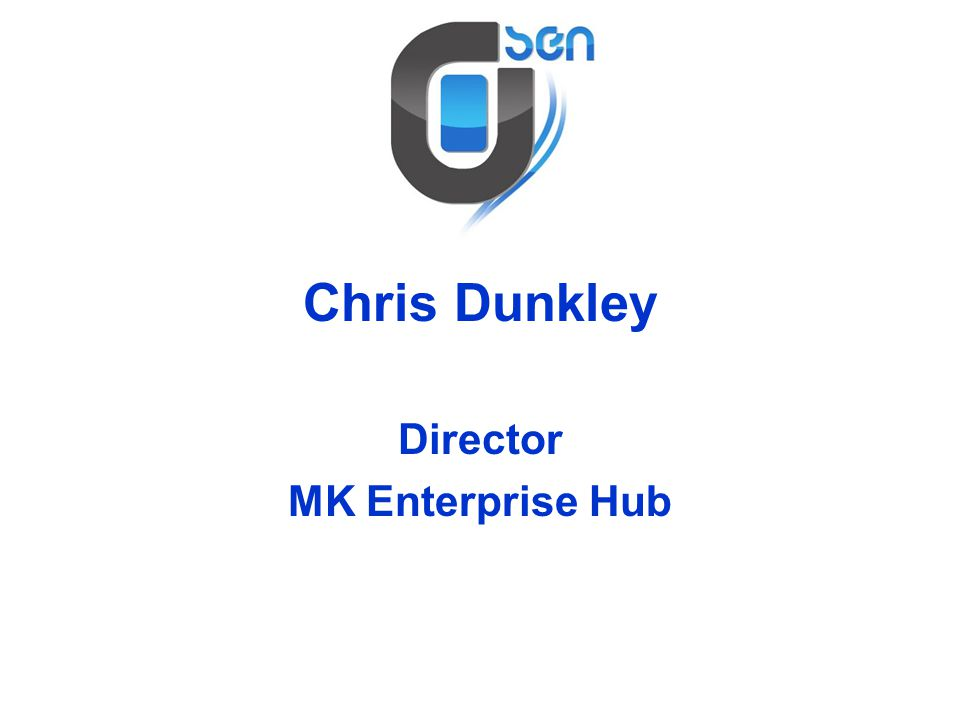 Chris Dunkley Director MK Enterprise Hub