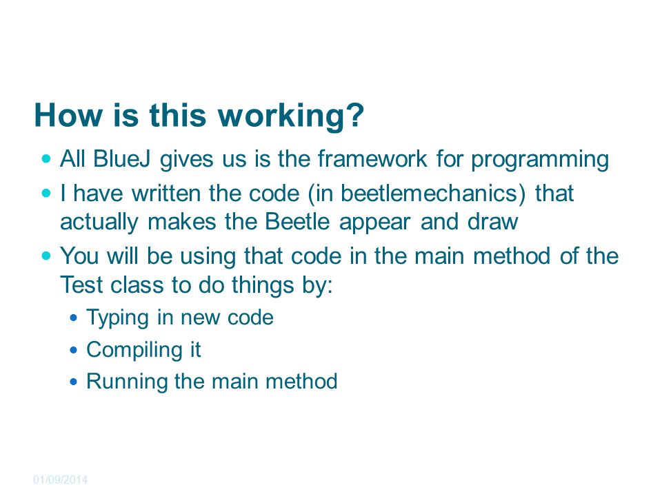 How is this working? All BlueJ gives us is the framework for programming I have written the code (in beetlemechanics) that actually makes the Beetle a