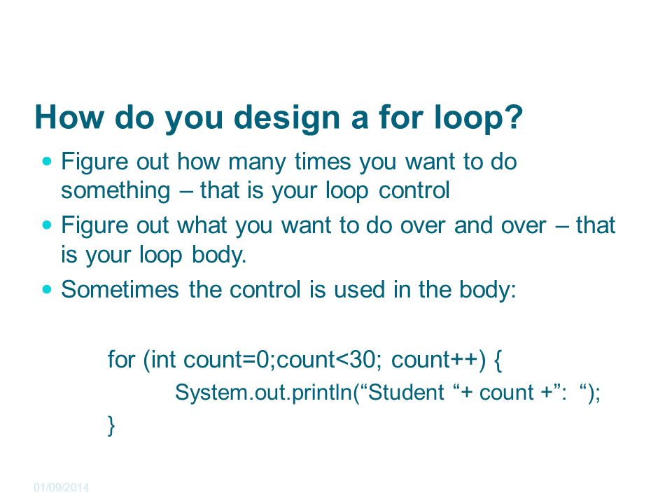 How do you design a for loop.
