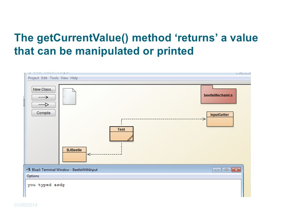 The getCurrentValue() method 'returns' a value that can be manipulated or printed 01/09/2014