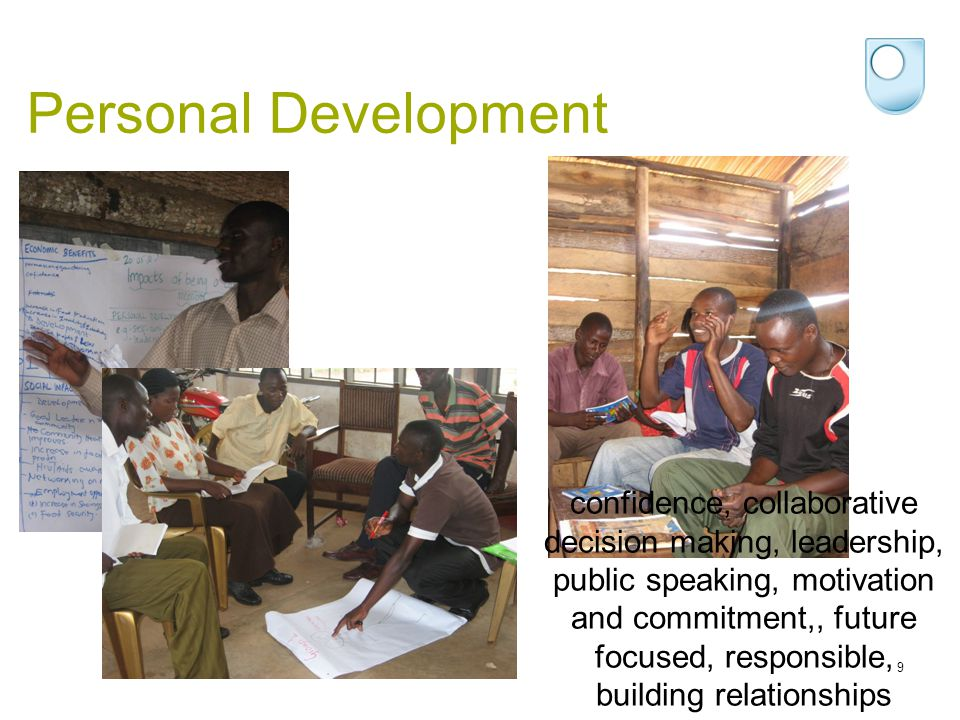 9 Personal Development confidence, collaborative decision making, leadership, public speaking, motivation and commitment,, future focused, responsible, building relationships