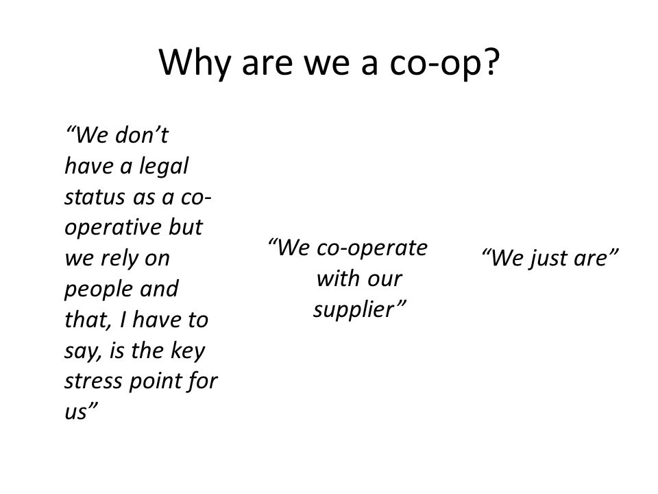 Why are we a co-op.