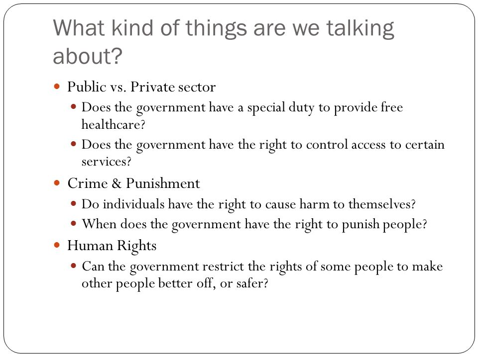 What kind of things are we talking about.Public vs.