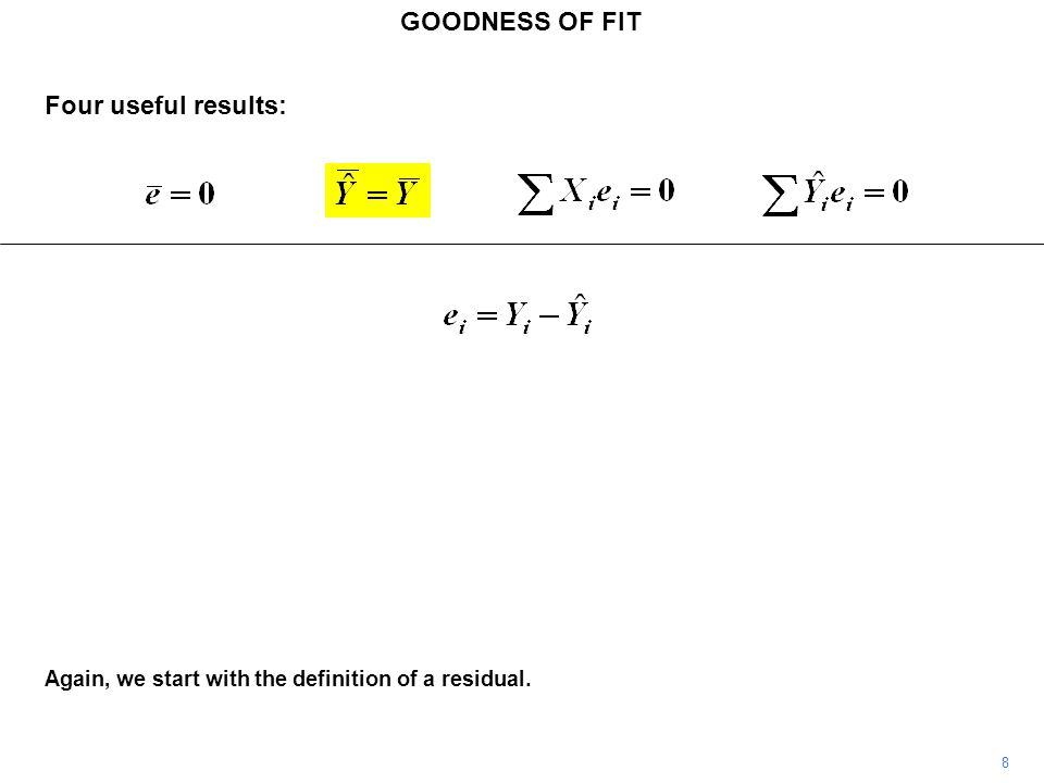GOODNESS OF FIT 19 We expand and rearrange. Four useful results: