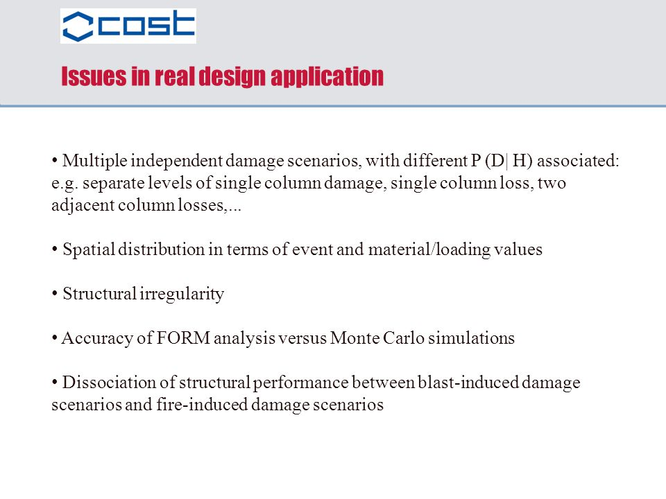 Multiple independent damage scenarios, with different P (D| H) associated: e.g. separate levels of single column damage, single column loss, two adjac