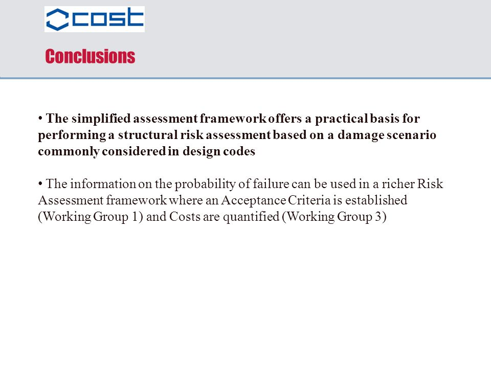 The simplified assessment framework offers a practical basis for performing a structural risk assessment based on a damage scenario commonly considere