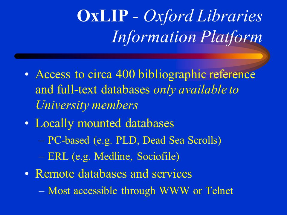 OLIG - Oxford Libraries Internet Gateway Formerly BARD, a manually maintained catalogue of freely available quality Internet resources judged to be of