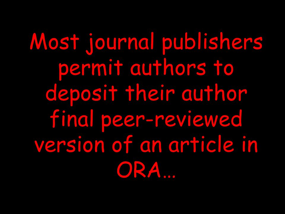 Most journal publishers permit authors to deposit their author final peer-reviewed version of an article in ORA…