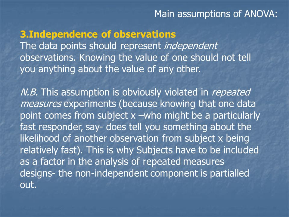 3.Independence of observations The data points should represent independent observations.