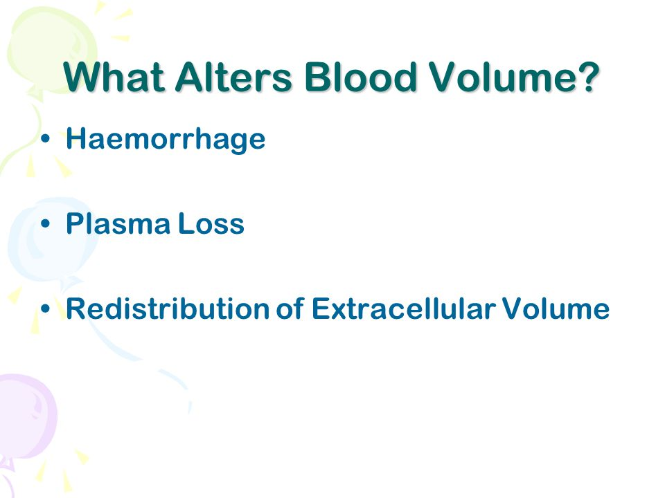 What Alters Blood Volume? Haemorrhage Plasma Loss Redistribution of Extracellular Volume