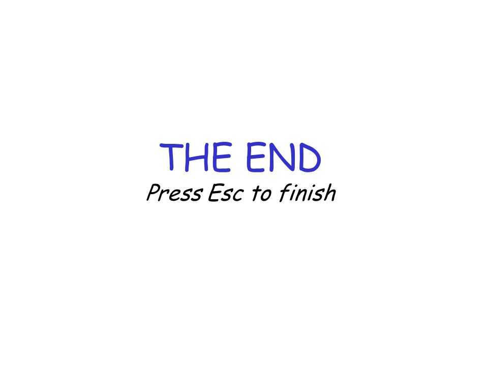 THE END Press Esc to finish