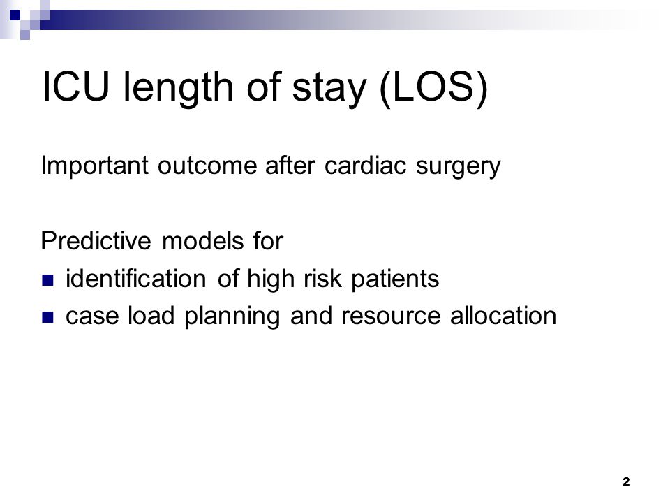 3 Main objective Development of a predictive model to estimate the risk of long ICU LOS using the method of class probability trees