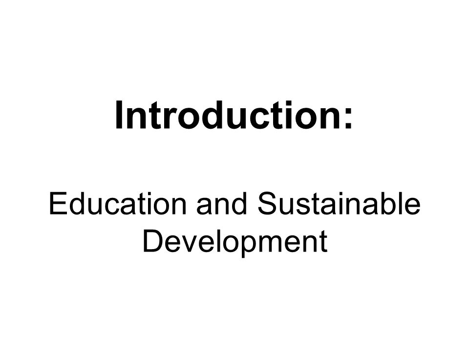 Introduction: Education and Sustainable Development