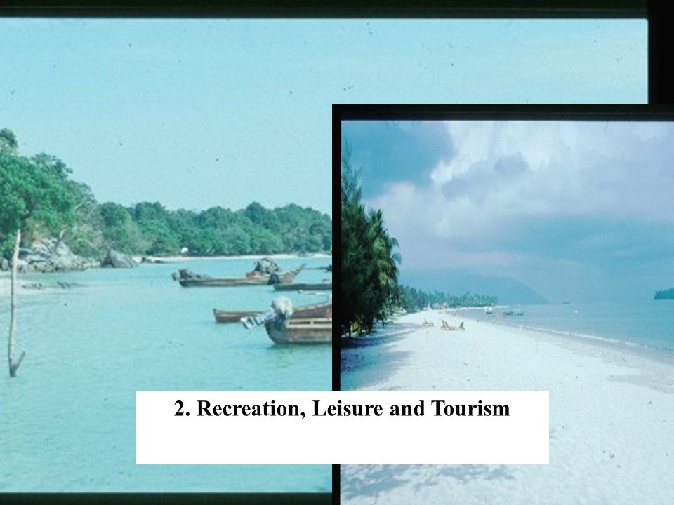 2. Recreation, Leisure and Tourism