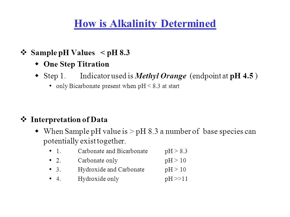 How is Alkalinity Determined  Sample pH Values < pH 8.3  One Step Titration  Step 1.