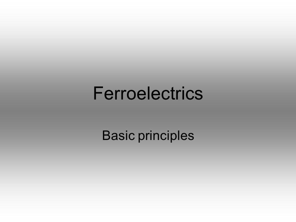 Ferroelectrics Basic principles