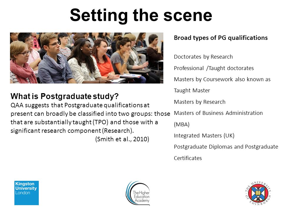 Setting the scene What is Postgraduate study.