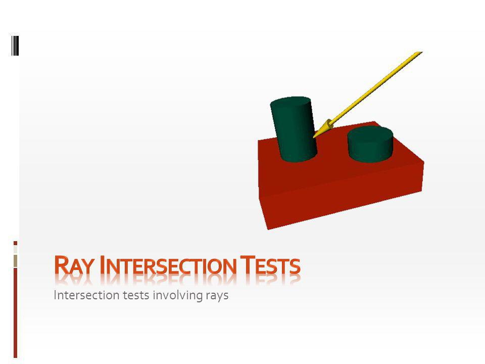 Intersection tests involving rays