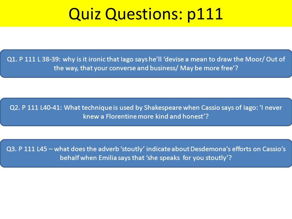 Quiz Questions: p111 Q1.